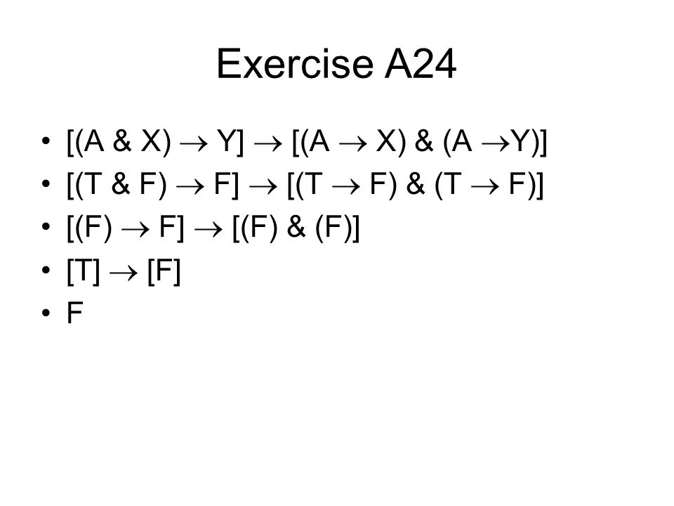 Exercise A24 [(A & X)  Y]  [(A  X) & (A Y)]